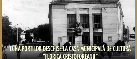 """LUNA PORŢILOR DESCHISE LA CASA MUNICIPALĂ DE CULTURĂ """"FLORICA CRISTOFOREANU"""" – 29.04.2012-29.05.2012"""